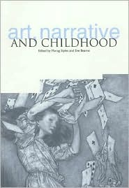 Art, Narrative and Childhood - Morag Styles, Eve Bearne