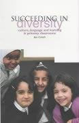Succeeding in Diversity: Culture, Language and Learning in Primary Classrooms