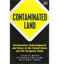 Contaminated Land: Reclamation, Redevelopment and Reuse in the United States and the European Union (International Library of Critical Writings in Economics)