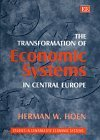 The Transformation of Economic Systems in Central Europe (Studies in Comparative Economic Systems) - Willem Hoen, Herman
