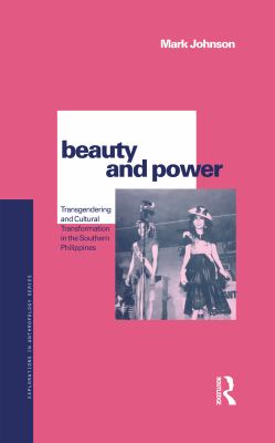 Beauty and Power: Transgendering and Cultural Transformation in the Southern Philippines - Johnson, Mark / Johnson, M.