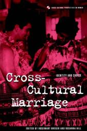 Cross-Cultural Marriage: Identity and Choice - Breger, Rosemary / Hill, Rosanna