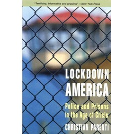 Lockdown America : Police And Prisons In The Age Of Crisis - Christian Par