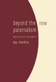Beyond the New Paternalism - Guy Standing