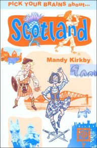 Pick Your Brains About Scotland - Mandy Kirkby