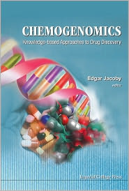 Chemogenomics: Knowledge-Based Approaches to Drug Discovery - Edgar Jacoby (Editor)
