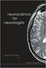 Neuroscience for Neurologists - Patrick F. Chinnery (Editor), Chinnery F. Patrick (Editor)