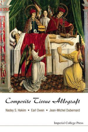 Composite Tissue Allograft - Nadey S. Hakim, Earl Owen, Jean Michel Dubernard
