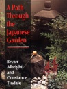 A Path Through the Japanese Garden - Bryan Albright, Constance Tindale, Constance Tindal