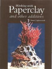 Working With Paperclay and Other Additives - Anne Lightwood