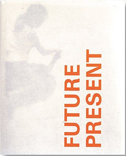 Future Present: It Just Takes One Good Idea: Millennium Products from the Design Council - Skeens, Nick and Liz Farrelly