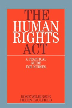 The Human Rights ACT: A Practical Guide for Nurses - Wilkinson, Rosie Caulfield, Helen Wilkinson
