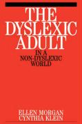 The Dyslexic Adult in a Non-Dyslexic World