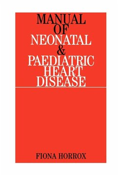 Manual of Neonatal and Paediatric Congenital Heart Disease - Horrox, Fiona