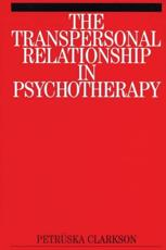 The Transpersonal Relationship in Psychotherapy - Petruska Clarkson