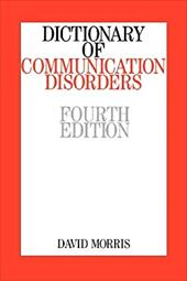 Dictionary of Communication Disorders - Morris, David W. H.