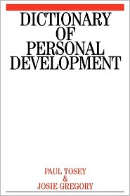 Dictionary of Personal Development - Paul Tosey, Josie Gregory