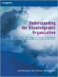 Understanding the Knowledgeable Organization: Nurturing Knowledge Competence