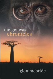 The Genesis Chronicles: The Evolution of Humankind - Glen McBride