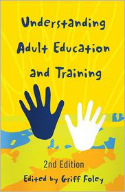Understanding Adult Education and Training - Griff Foley (Editor)