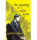 The Mystery of the Yellow Room (reprint) - Gaston Leroux