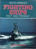 South Africa's Fighting Ships Past and Present - Toit, A. du