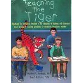 Teaching The Tiger A Handbook For Individuals Involved In The Education Of Students With Attention Deficit Disorders, Tourette Syndrome Or Obsessive-Compul - Marilyn P., P
