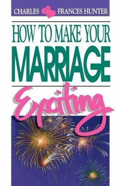 How to Make Your Marriage Exciting - Hunter, Charles Hunter, Frances E.