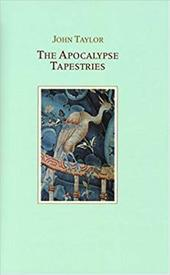 The Apocalypse Tapestries - Taylor, John