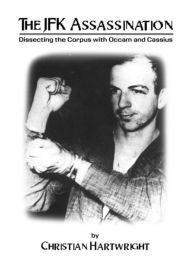 JFK Assassination: Dissecting the Corpus with OCCAM and Cassius - Christian Hartwright