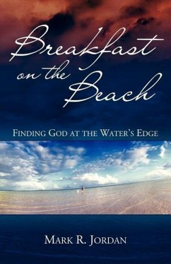 Breakfast on the Beach: Finding God at the Water's Edge - Jordan, Mark R.