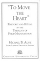 Rhetoric and Ritual in the Theology of Philip Melanchthon - Michael B. Aune