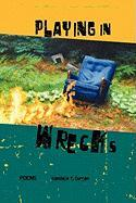 Playing in Wrecks: Poems New and Used