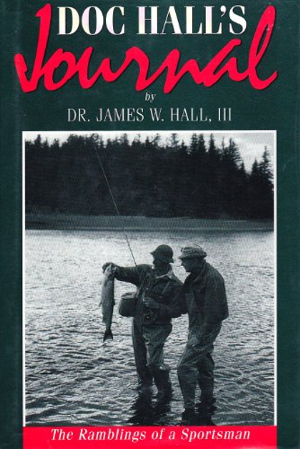 Doc Hall's Journal: The Ramblings of a Sportsman