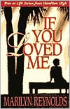 If You Loved Me: True-to-Life Stories from Hamilton High - Marilyn Reynolds