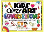 Kids' Crazy Art Concoctions: 50 Mysterious Mixtures for Art & Craft Fun - Hauser, Jill Frankel