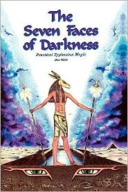 The Seven Faces Of Darkness - Don Webb, Foreword by Michael A. Aquino