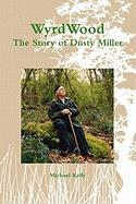 Wyrdwood: The Story of Dusty Miller