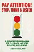 Pay Attention: Stop, Think & Listen: A Self-Monitoring Program for Classroom and Home Behavior Management