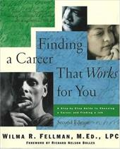 Finding a Career That Works for You: A Step-By-Step Guide to Choosing a Career - Fellman, Wilma R. / Bolles, Richard Nelson