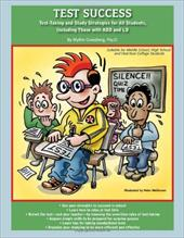 Test Success: Test-Taking and Study Strategies for All Students, Including Those with ADD and LD - Grossberg, Blythe / Welleman, Peter