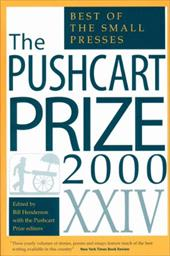 The Pushcart Prize XXIV: The Best of the Small Presses - Henderson, Bill