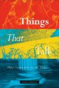 Things That Talk: Object Lessons from Art and Science