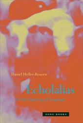 Echolalias: On the Forgetting of Language - Heller-Roazen, Daniel