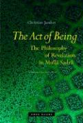 The Act of Being: The Philosophy of Revelation in Mulla Sadra