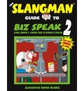 The Slangman Guide to Biz Speak 2 - David Burke