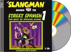 The Slangman Guide to Street Spanish 1: The Best of Spanish Slang - Burke, David