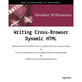 Williamson, H: Writing Cross-browser Dynamic HTML