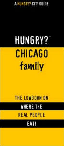 Hungry? Chicago Family: The Lowdown on Where the Real People Eat! - First Last