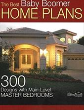 The Best Baby Boomer Home Plans - Galastro, Marie L. / Garlinghouse